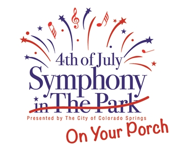 4th of July Symphony on Your Porch - Colorado Springs 2021